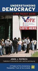 Understanding Democracy : A Hip Pocket Guide - John J Patrick