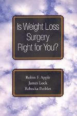 Is Weight Loss Surgery Right for You? : Treatments That Work - Robin F. Apple