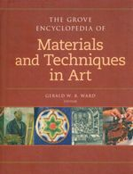 The Grove Dictionary of Materials and Techniques in Art - Gerald Ward