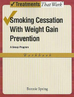 Smoking Cessation with Weight Gain Control : Workbook - Bonnie J. Spring