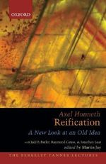 Reification : A New Look at an Old Idea - Axel Honneth