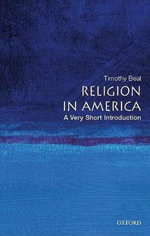 Religion in America : Very Short Introductions - Timothy Beal