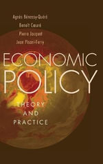 Economic Policy : Theory and Practice - Agnes Benassy-Quere