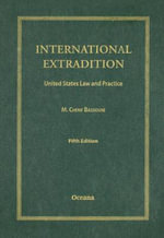 International Extradition : United States Law and Practice - M.Cherif Bassiouni