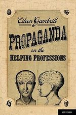 Propaganda in the Helping Professions - Eileen D. Gambrill
