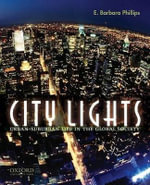 City Lights : Urban-Suburban Life in the Global Society - Professor of Sociology E Barbara Phillips