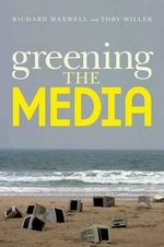 Greening the Media : Step Away from the Croissant - Richard Maxwell