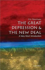 The Great Depression and New Deal : A Very Short Introduction - Eric Rauchway