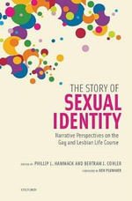 The Story of Sexual Identity : Narrative Perspectives on the Gay and Lesbian Life Course - Phillip L. Hammack