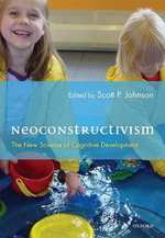 Neoconstructivism : The New Science of Cognitive Development - Scott Johnson