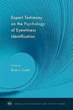 Expert Testimony on the Psychology of Eyewitness Identification : Focusing on Behavior in Social Psychological Theor...