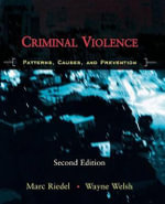 Criminal Violence : Patterns, Causes, and Prevention - Professor of Sociology Marc Riedel