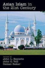 Asian Islam in the 21st Century - John L. Esposito