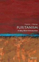 Puritanism : A Very Short Introduction - Francis J. Bremer