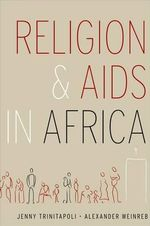 Religion and Aids in Africa - Alexander Weinreb