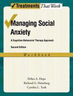 Managing Social Anxiety: Workbook : A Cognitive-behavioral Therapy Approach - Debra A. Hope