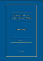 Annual Review of United Nations Affairs 2006/2007 : v. 3 - Joachim Muller