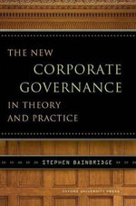 The New Corporate Governance in Theory and Practice - Stephen M. Bainbridge
