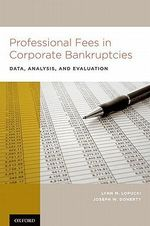 Professional Fees in Corporate Bankruptcies : Data, Analysis, and Evaluation - Lynn M. LoPucki