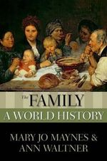 The Family : A World History - Mary Jo Maynes