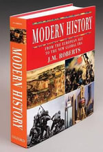 Modern History : From the European Age to the New Global Era - J M Roberts