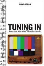 Tuning in : American Narrative Television Music - Ronald Rodman