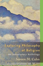 Exploring Philosophy of Religion : An Introductory Anthology - Steven M. Cahn