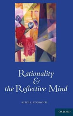 Rationality and the Reflective Mind - Keith E. Stanovich