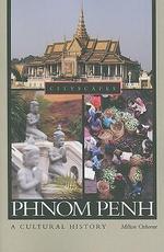 Phnom Penh : A Cultural History - Milton Osborne
