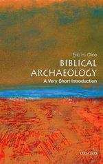 Biblical Archaeology : A Very Short Introduction - Eric H. Cline