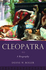 Cleopatra : A Biography - Duane W. Roller