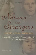 Natives and Strangers : A History of Ethnic Americans - Leonard Dinnerstein