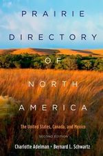 Prairie Directory of North America : The United States, Canada, and Mexico - Charlotte Adelman