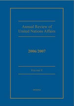 Annual Review of United Nations Affairs 2006/2007 : v. 5 - Joachim Muller