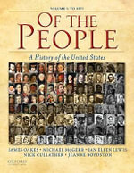 Of the People, Volume I : A History of the United States: To 1877 - James Oakes