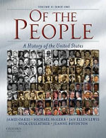 Of the People: Since 1865 v. II : A History of the United States - James Oakes