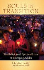 Souls in Transition : The Religious and Spiritual Lives of Emerging Adults - Christian Smith