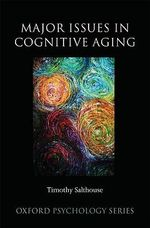 Major Issues in Cognitive Aging - Timothy A. Salthouse