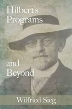Hilbert's Programs and Beyond - Wilfried Sieg