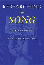 Researching the Song : A Lexicon - Shirlee Emmons