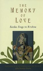 The Memory of Love : Surdas Sings to Krishna - John Stratton Hawley