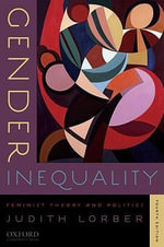 Gender Inequality : Feminist Theories and Politics - Judith Lorber