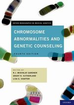 Chromosome Abnormalities and Genetic Counseling : Oxford Monographs on Medical Genetics Ser. - R.J.M. Gardner