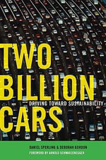 Two Billion Cars : Driving Toward Sustainability - Daniel Sperling