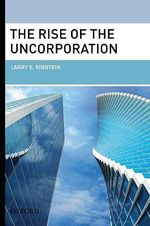 The Rise of the Uncorporation : Corporate Social Responsibility and the Law - Larry E. Ribstein