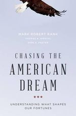 Chasing the American Dream : Understanding What Shapes Our Fortunes - Mark Robert Rank