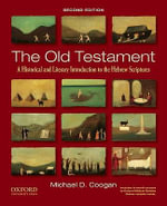 The Old Testament : A Historical and Literary Introduction to the Hebrew Scriptures - Michael David Coogan