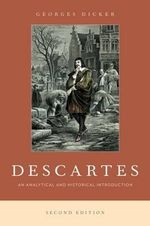 Descartes : An Analytic and Historical Introduction - Georges Dicker