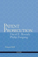 Patent Prosecution : With Advisory Committee Notes, 2013 - David E. Boundy