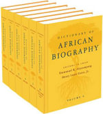 Dictionary of African Biography : Looking at African American History, 1513-2008 - Alphonse Henry Louis Gates, Jr.